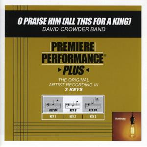 O Praise Him (All This For A King) [Performance Tracks] - EP
