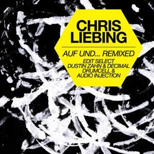 Chris Liebing – Auf und … Remixed