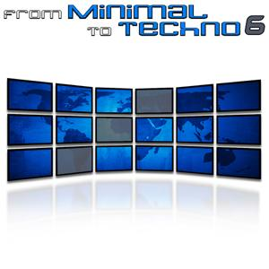 From Minimal to Techno Vol. 6