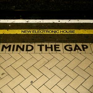 Mind The Gap - New Electronic House