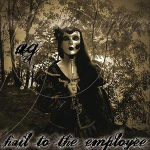 Hail To The Employee
