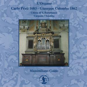 Martini & Mozart: Il maestro e l'allievo - Organo Carlo Prati (1683) Giuseppe Colombo (1862) (Chiesa San Bartolomeo, Caspano, Sondrio, Italy)