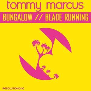 Bungalow / Blade Running