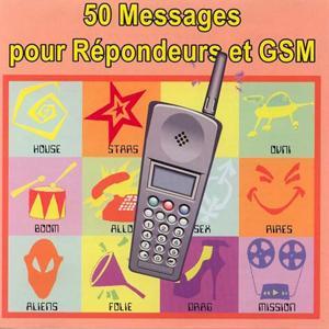 50 Messages Pour Répondeurs et GSM