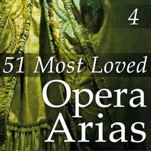 51 Most Loved Opera Arias, Vol. 4