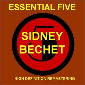 Sidney bechet - essential 5 (high quality restoration & mastering)