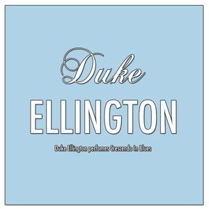 Duke Ellington perfomes Crescendo In Blues