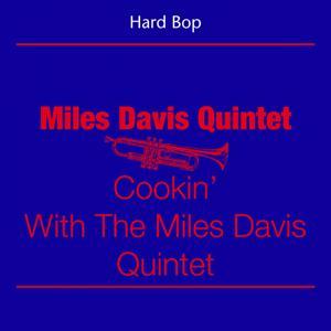 Hard Bop (Miles Davis Quintet - Cookin' With The Miles Davis Quintet)