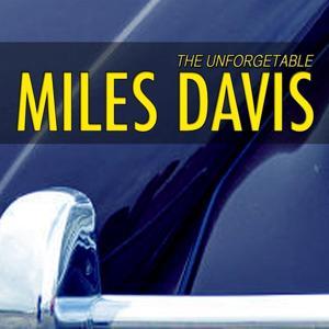 Unforgetable Miles Davis (Miles Jazz Favorites)