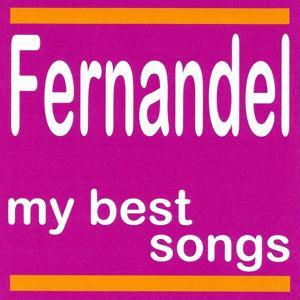 Fernandel : My Best Songs