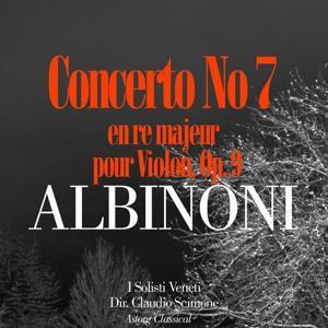 Albinoni: Concerto No. 7 en re majeur pour Violon, Op. 9