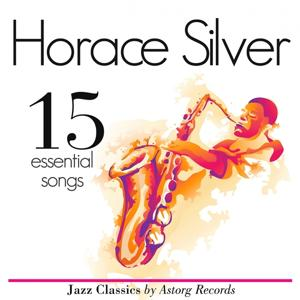 Horace Silver Essential 15 (Ambient Jazz Music for Relaxation)