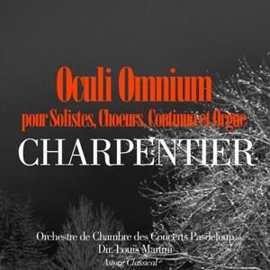 Charpentier: Oculi Omnium pour solistes, choeurs, continuo et orgue