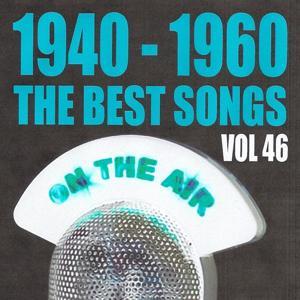 1940 - 1960 the best songs volume 46