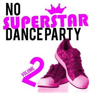 No Superstar Dance Party, Vol. 2