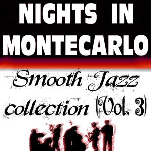Nights In Montecarlo - Smooth Jazz Collection, Vol. 3