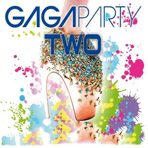 Gaga Party Two