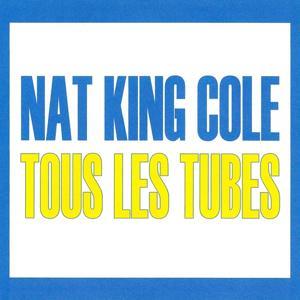Tous les tubes - Nat King Cole