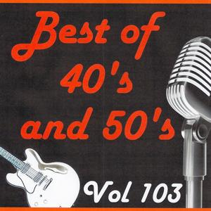 Best of 40's and 50's, Vol. 103
