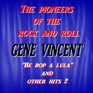 The Pioneers of the Rock and Roll : Gene Vincent