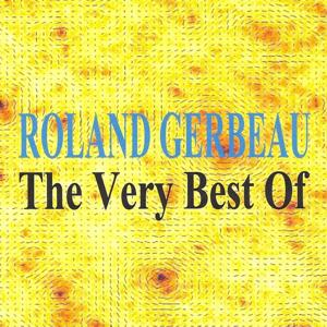 Roland Gerbeau : The Very Best of