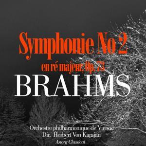 Brahms: Symphonie No. 2 en ré majeur, Op. 73