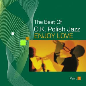 The Best of O.K. Polish Jazz (Enjoy Love, Vol. 1)