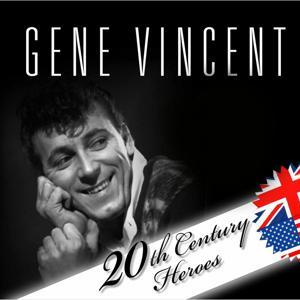 Gene Vincent (20th Century Heroes)