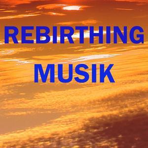 Rebirthing musik