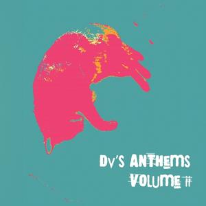 Dv's Anthems, Vol.2