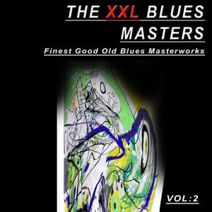 The XXL Blues Masters, Vol.2 (Finest Good Old Blues Masterworks)