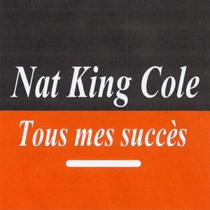 Tous mes succès - Nat King Cole