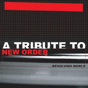 A Tribute to New Order (Revolving World)