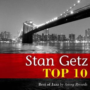 Stan Getz Relaxing Top 10 (Relaxation & Jazz)