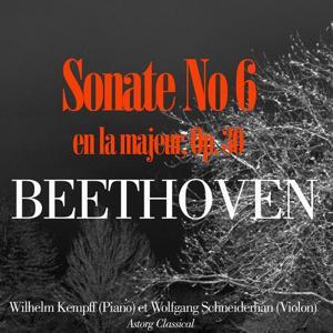 Beethoven: Sonate pour piano et violon No. 6 en la majeur, Op. 30