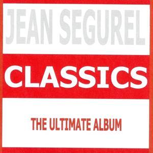 Classics - Jean Ségurel : The Ultimate Album