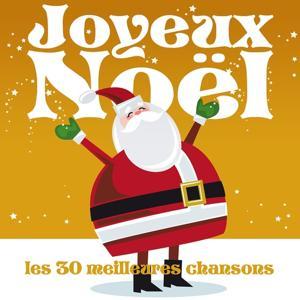 Joyeux Noël : Les 30 meilleures chansons (Remasterisée)