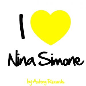 I Love Nina Simone (Ses premiers succès)