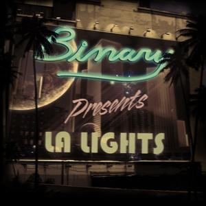 Binary Presents: LA Lights