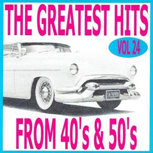 The greatest hits from 40's and 50's volume 24