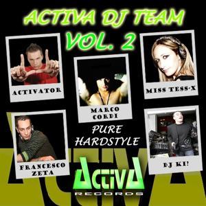 Activa Dj Team, Vol. 2: Pure Hardstyle