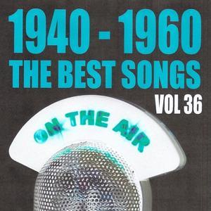 1940 - 1960, The Best Songs, Vol. 36
