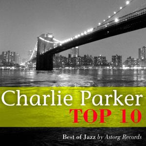 Charlie Parker Relaxing Top 10 (Relaxation & Jazz)