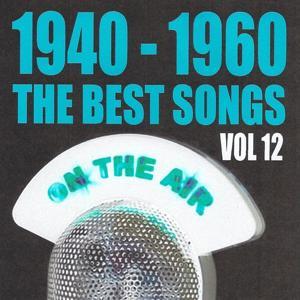1940 - 1960 : The Best Songs, Vol. 12