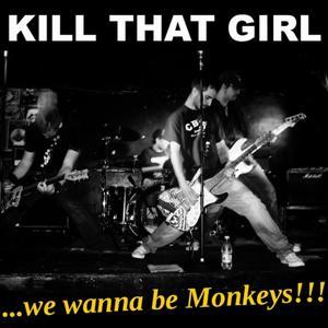 ..we wanna be Monkeys!!