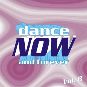Dance Now and Forever, Vol. 8