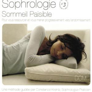 Sophrologie, vol. 3 : Sommeil paisible (Pour vous ressourcer et vous mener progressivement vers l'endormissement)
