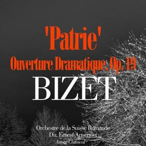 Bizet: 'Patrie', ouverture dramatique, Op. 19