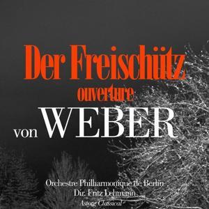 Von Weber: Der Freischütz, Ouverture