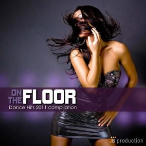 On the Floor Compilation (Dance Hits 2011)